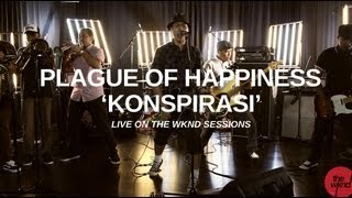 Plague Of Happiness | Konspirasi (live on The Wknd Sessions, #62)