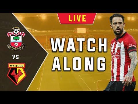 SOUTHAMPTON Vs WATFORD - Live Football Watchalong