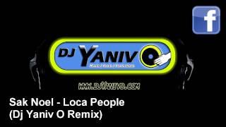 Sak Noel - Loca People (Dj Yaniv O Remix) + DOWNLOAD