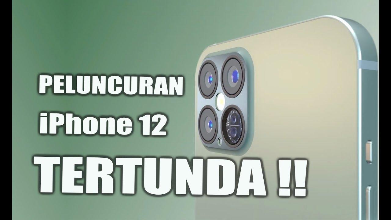 Peluncuran iPhone 12 akan Tertunda!