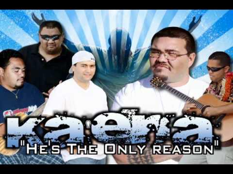 Ka'ena - He's The Only Reason