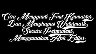 Cara Mengganti Font Dan Menghapus Watermark di Kinemaster