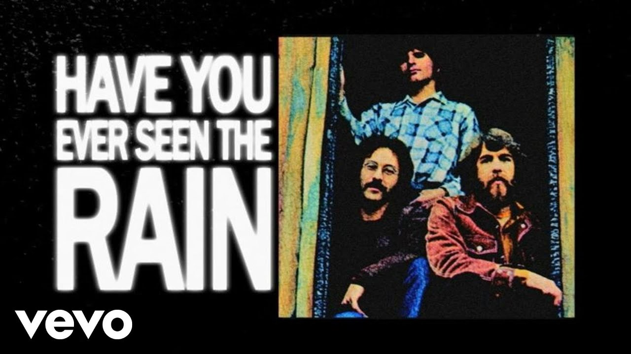 creedence clearwater revival have you ever seen the rain lyric