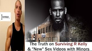 The Truth About Surviving R Kelly, New Sex Video With Minors Ironman theLottory Jmvol
