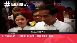 Pengakuan 'gila'  Terbaru Jokowi Soal Freeport