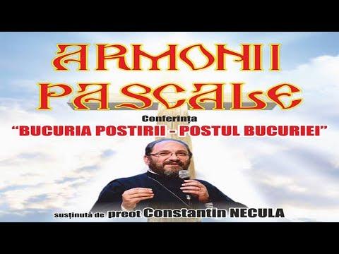"""Armonii Pascale - Pr  Constantin NECULA   Conferința """"Bucuria postirii – Postul bucuriei"""""""