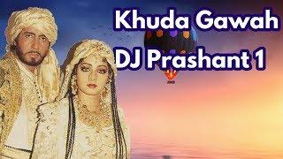 Download Khuda Gawah || Sridevi and Amitabh Bachchan || MIX BY || DJ Prashant 1 for Mumbai MP3 song and Music Video