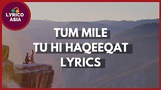 Tum Mile - Tu Hi Haqeeqat (Lyrics) 🎵 Lyrico TV