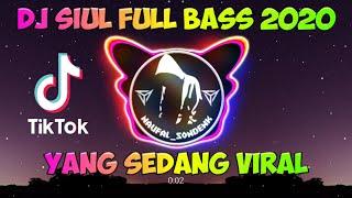DJ SIUL FULL BASS TERBARU 2020