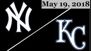 New York Yankees vs Kansas City Royals Highlights || May 19, 2018
