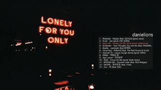 ♫ lonely for you only ; 너만 원해 (13 songs) / Underground Korean R&B