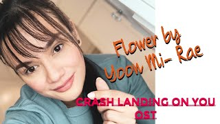 Flower by Yoon Mi rae LIVE by Yasmien Kurdi Crash Landing On You