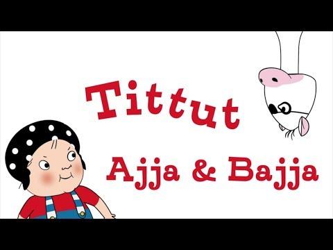 Tittut - Ajja & Bajja