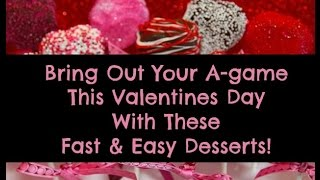 Valentines Desserts? 2 Fast And Easy Desserts You´ll Love.