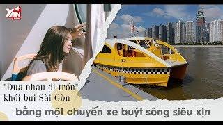 """""""Đưa nhau đi trốn"""" khói bụi Sài Gòn bằng chuyến xe bus sông siêu xịn"""