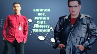 Firman - Lalundu. Cipta. H.Herry Rahman