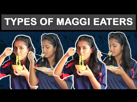 Type of Maggie Eaters 🍜