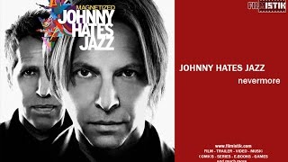 Watch Johnny Hates Jazz Nevermore video