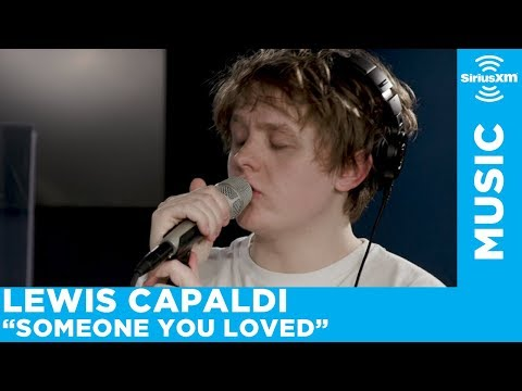Lewis Capaldi - Someone You Loved [Live @ SiriusXM]