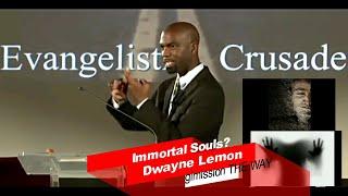 Dwayne Lemon Immortal Souls?