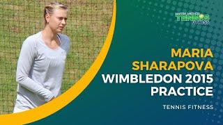 Maria Sharapova Wimbledon 2015 Practice