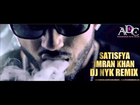 Imran Khan - Satisfya (DJ NYK)