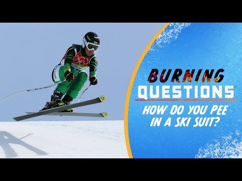 How do you pee in a ski suit?   Burning Questions