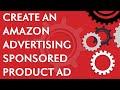 How to create an Amazon Advertising Sponsored Product ad