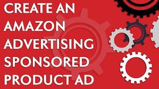 Wie erstellen Sie eine Amazon-Werbung Gesponserten Produkt-ad