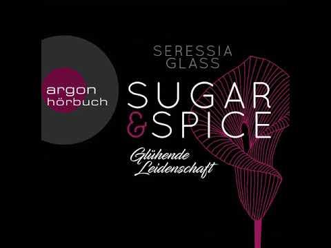 Glühende Leidenschaft (Sugar & Spice 1) YouTube Hörbuch Trailer auf Deutsch