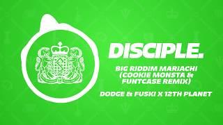 Dodge & Fuski x 12th Planet - Big Riddim Mariachi (Cookie Monsta & FuntCase Remix)