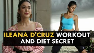 Ileana D'Cruz Workout and Diet Secret - Health Sutra