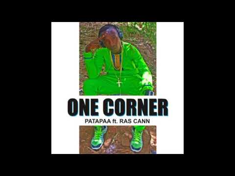 Patapaa - One Corner feat. Ras Cann (Audio Slide)