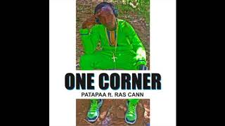 Patapaa - One Corner feat. Ras Cann (Audio Slide)