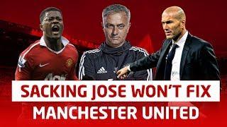 Sacking Jose Mourinho WON'T Fix Manchester United!   Man Utd News