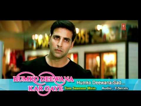 Humko Deewana Kar Gaye - Sad, Film - HumKo Deewana Kar Gaye