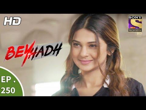 Beyhadh - बेहद - Ep 250 - 26th September, 2017