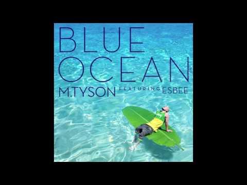 엠타이슨 (M.TySON) - BLUE OCEAN (블루오션) Feat. Esbee