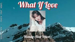 Download lagu What If Love - Wendy (lyrics) | lirik lagu MP3