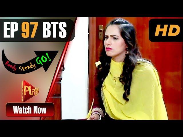 Ready Steady Go - Episode 97 BTS | Play Tv Dramas | Parveen Akbar, Shafqat Khan | Pakistani Drama