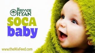 Private Ryan - Soca Baby Socareobics Edition 90s - 2012 [TRINIDAD SOCA 2012 CARNIVAL MIX]