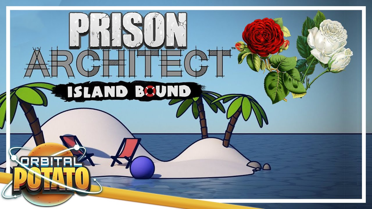 Flowers and Riots! - Prison Architect: Island Bound - Strategy Management Game