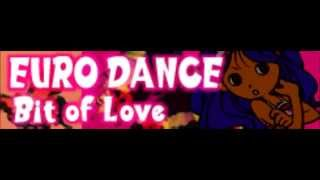 EURO DANCE「Bit of Love」