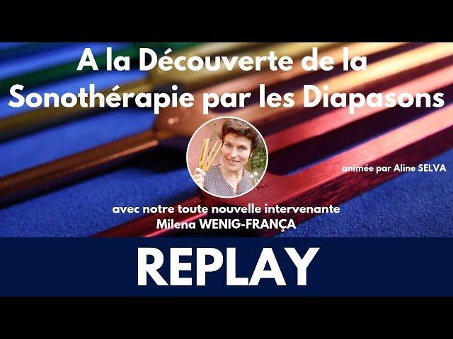 Découvrir la Sonothérapie par les Diapasons avec Milena WENIG-FRANÇA