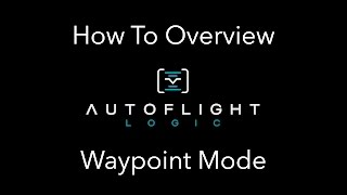 Waypoint Mode (Part 2) - How To - Autoflight Logic's Autopilot (For Inspire and Phantom 3)
