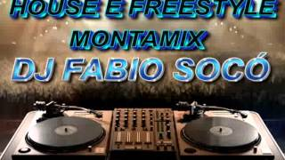 House e Freestyle Montamix - DJ Fabio Socó