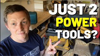 You Only NEED 2 POWER TOOLS!! (Here's What They Are...2 MOST IMPORTANT Power Tools)