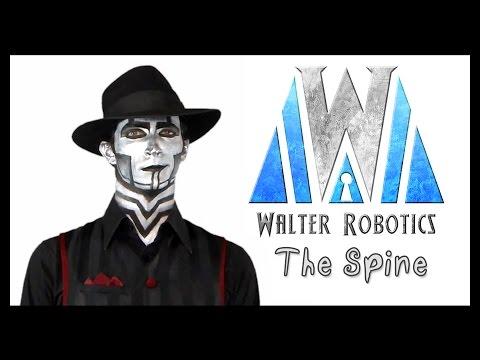 Walter Robotics Presents: The Spine