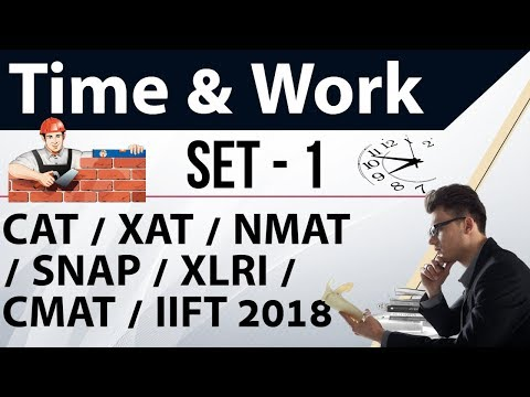 Time and Work Set 1 for CAT/XAT/NMAT/SNAP/CMAT/IIFT 2018