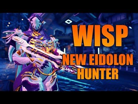 [WARFRAME] WISP The New Eidolon Hunter!